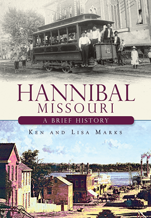 Hannibal, Missouri: A Brief History