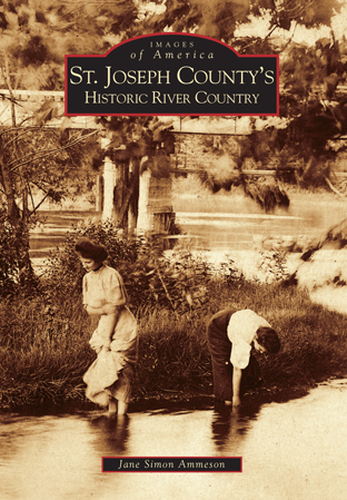 St. Joseph County's Historic River Country