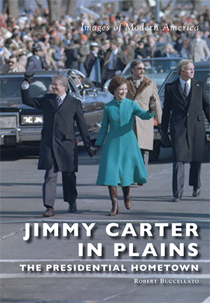 Jimmy Carter in Plains: The Presidential Hometown