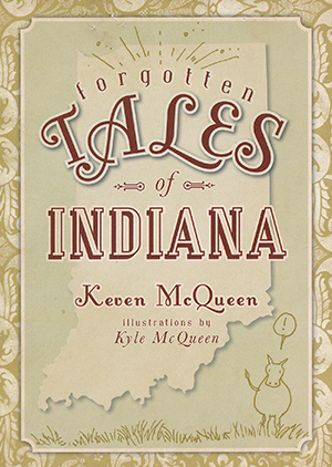 Forgotten Tales of Indiana