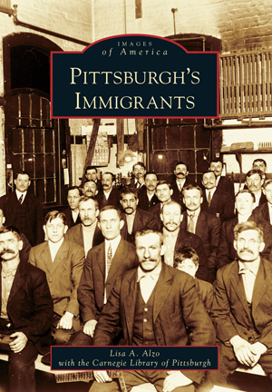 Pittsburgh's Immigrants