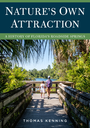 Nature's Own Attraction: A History of Florida's Roadside Springs