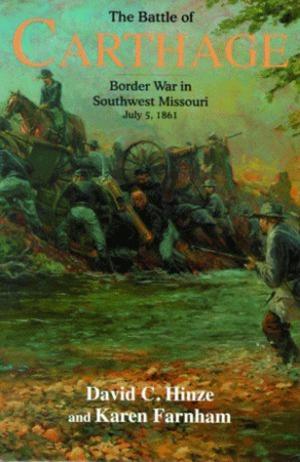The Battle of Carthage: Border War in Southwest Missouri, July 5, 1861