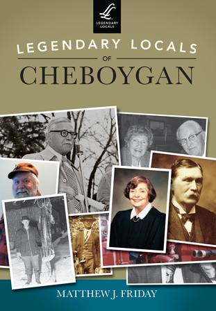Legendary Locals of Cheboygan