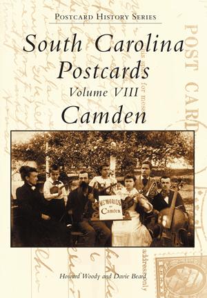 South Carolina Postcards Volume VIII Camden