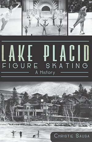 Lake Placid Figure Skating: A History