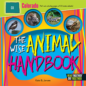 The Wise Animal Handbook Colorado