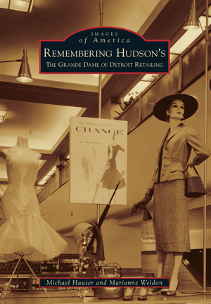 Remembering Hudson's: The Grand Dame of Detroit Retailing