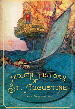 Hidden History of St. Augustine