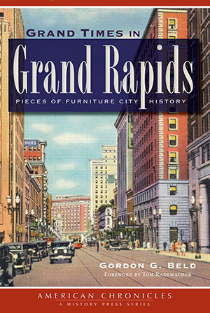 Grand Times in Grand Rapids: Pieces of Furniture City History