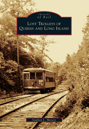 Lost Trolleys of Queens and Long Island