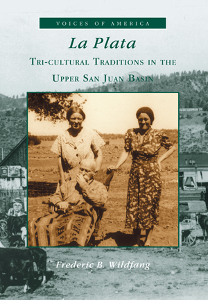 La Plata: Tri-Cultural Traditions in the Upper San Juan Basin
