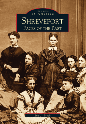 Shreveport: Faces of the Past