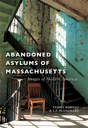 Abandoned Asylums of Massachusetts