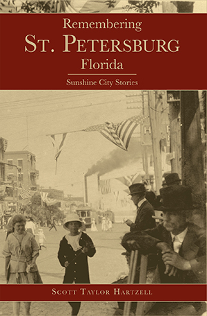 Remembering St. Petersburg, Florida: Sunshine City Stories