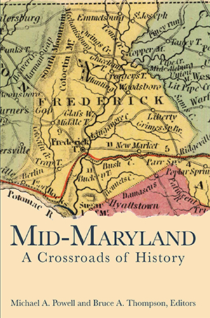 Mid-Maryland: A Crossroads of History