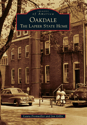 Oakdale: The Lapeer State Home