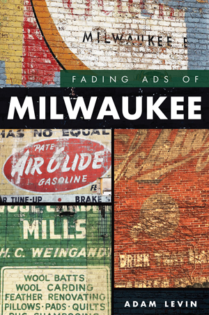 Fading Ads of Milwaukee