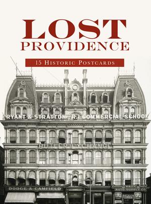 Lost Providence: 15 Historic Postcards