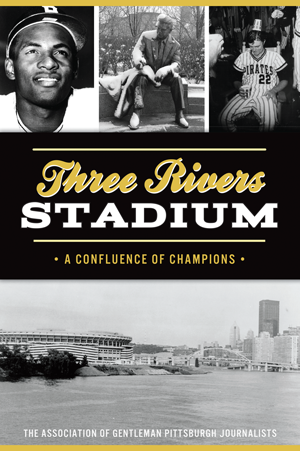 Three Rivers Stadium: A Confluence of Champions