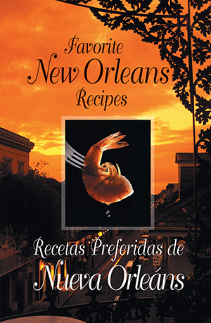 Favorite New Orleans Recipes/Recetas Preferidas de Nueva Orleáns