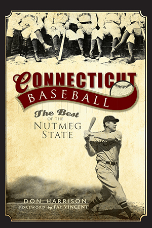 Connecticut Baseball: The Best of the Nutmeg State
