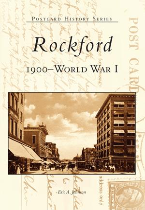 Rockford: 1900 to World War I