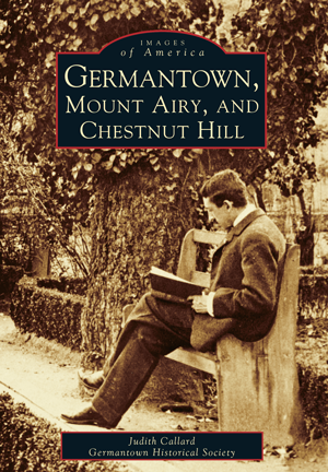 Germantown, Mount Airy, and Chestnut Hill
