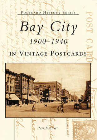 Bay City 1900-1940 in Vintage Postcards