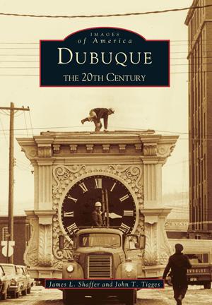 Dubuque: The Twentieth Century