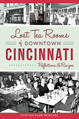 Lost Tea Rooms of Downtown Cincinnati
