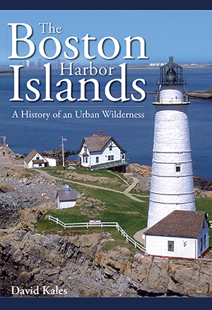 The Boston Harbor Islands: A History of an Urban Wilderness