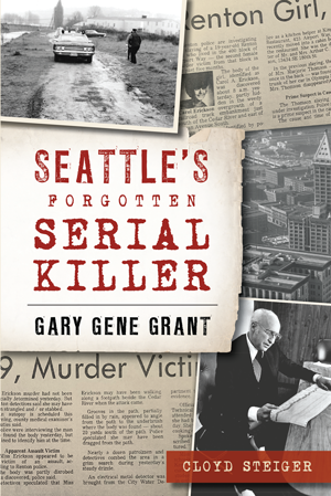 Seattle's Forgotten Serial Killer: Gary Gene Grant