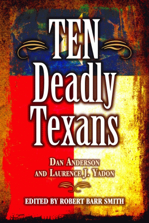 Ten Deadly Texans