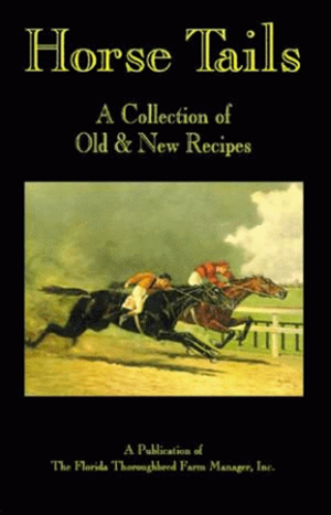 Horse Tails: A Collection of Old & New Recipes