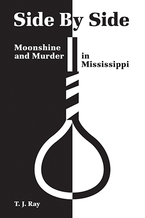 Side by Side: Moonshine and Murder in Mississippi