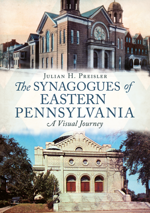 The Synagogues of Eastern Pennsylvania