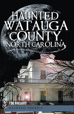Haunted Watauga County, North Carolina
