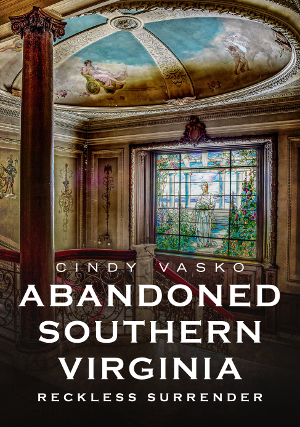 Abandoned Southern Virginia: Reckless Surrender