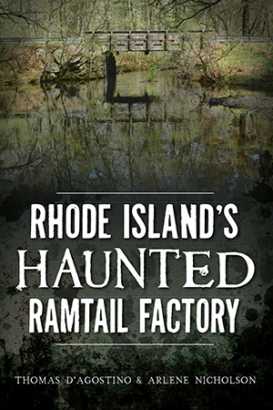 Rhode Island's Haunted Ramtail Factory