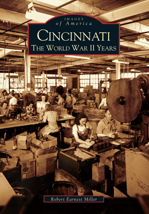 Cincinnati: The World War II Years
