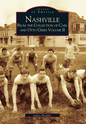 Nashville: From the Collection of Carl and Otto Giers Volume II