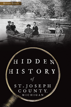 Hidden History of St. Joseph County, Michigan