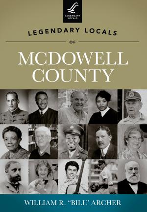 Legendary Locals of McDowell County