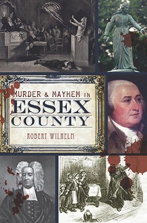 Murder & Mayhem in Essex County