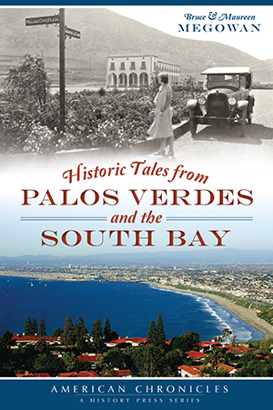 Historic Tales from Palos Verdes and the South Bay