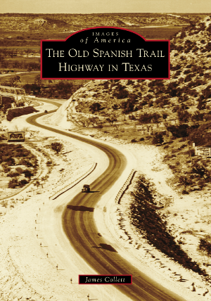 The Old Spanish Trail Highway in Texas