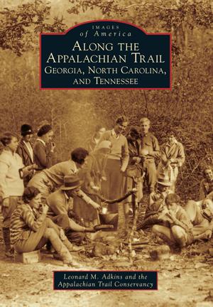 Along the Appalachian Trail: Georgia, North Carolina, and Tennessee