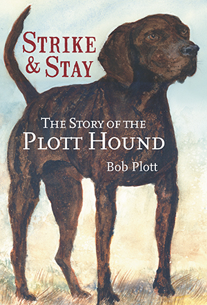 The Story of the Plott Hound: Strike & Stay