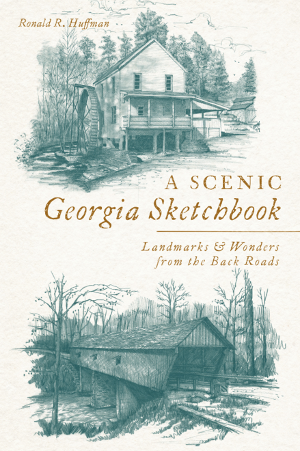 A Scenic Georgia Sketchbook: Landmarks and Wonders from the Back Roads